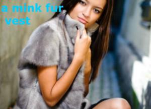 a mink fur vest