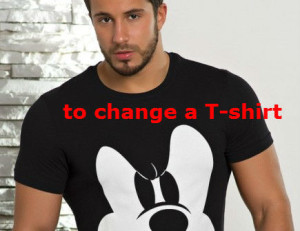 to change a T-shirt