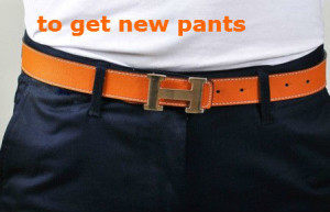 to get new pants