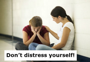 Don't distress yourself
