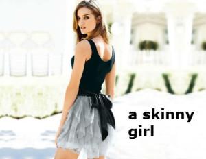 a skinny girl