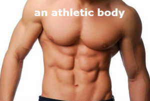 an athletic body