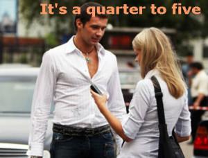 Its a quarter to five